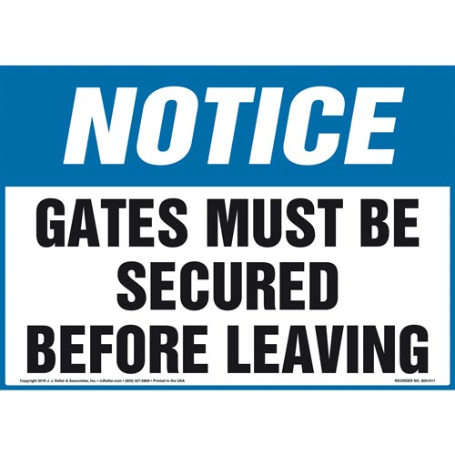Notice: Gates Must Be Secured Before Leaving Sign - OSHA (011049)