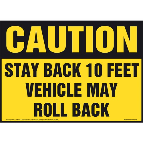 Caution: Stay Back 10 Feet Vehicle May Roll Back Sign - OSHA, Landscape (011070)