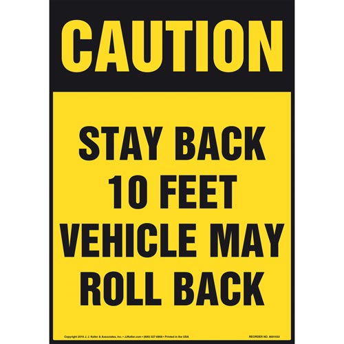 Caution: Stay Back 10 Feet Vehicle May Roll Back Sign - OSHA, Portrait (011071)