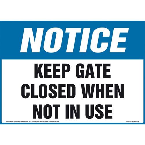Notice: Keep Gate Closed When Not In Use Sign - OSHA (011072)