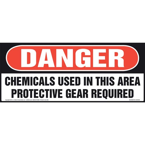 Danger: Chemicals Used In This Area, Protective Gear Required Sign - OSHA (011102)