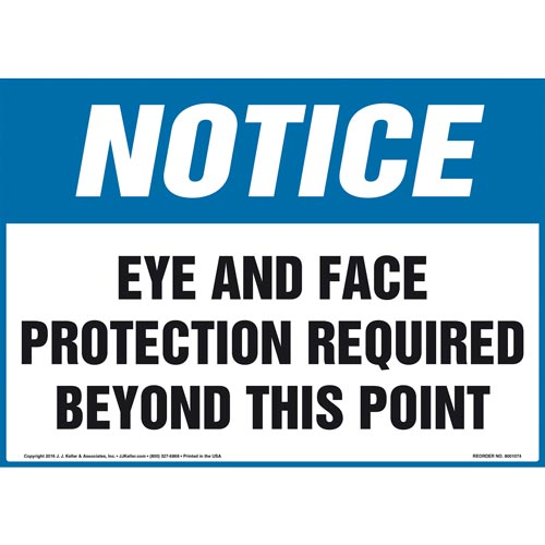 Notice: Eye and Face Protection Required Beyond This Point Sign - OSHA (012081)