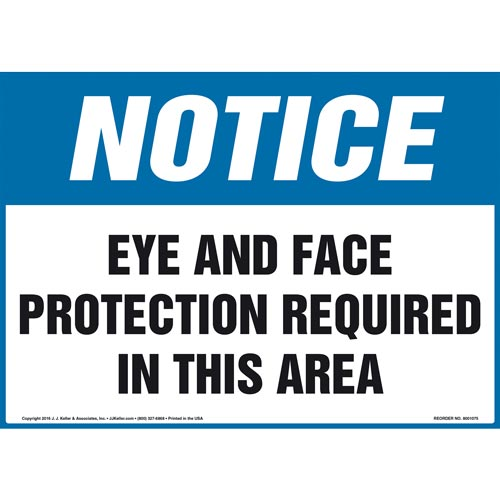Notice: Eye and Face Protection Required In This Area Sign - OSHA (012082)