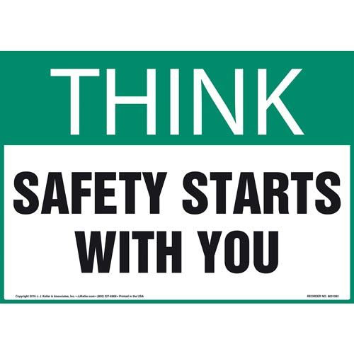 Think: Safety Starts With You - OSHA Sign (012090)