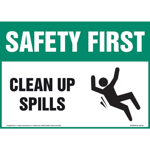Safety First: Clean Up Spills - OSHA Sign (012093)