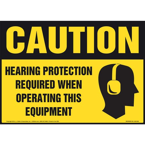 Caution: Hearing Protection Required When Operating Equipment Sign - OSHA (012105)