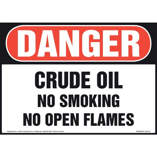 Danger: Crude Oil No Smoking No Open Flames - OSHA Sign (012109)