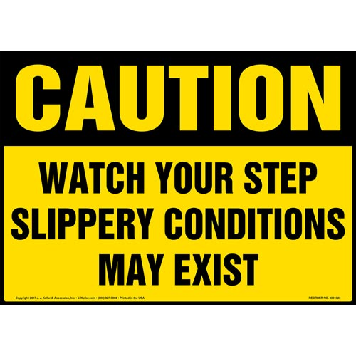 Caution: Watch Your Step Slippery Conditions May Exist - OSHA Sign (012432)