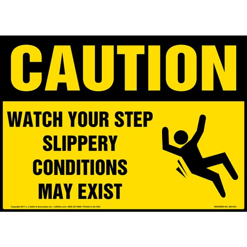 Caution: Watch Your Step Slippery Conditions May Exist - OSHA Sign With Graphic (012433)