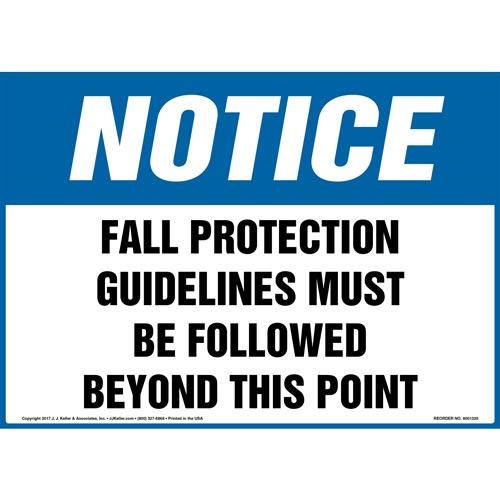 Notice: Fall Protection Guidelines Must Be Followed Beyond This Point - OSHA Sign (012438)