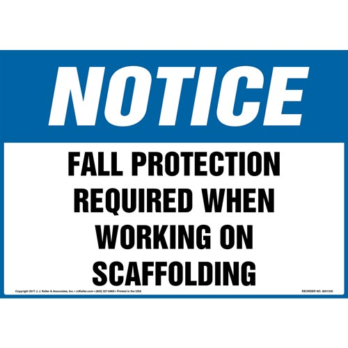 Notice: Fall Protection Required When Working On Scaffolding - OSHA Sign (012439)