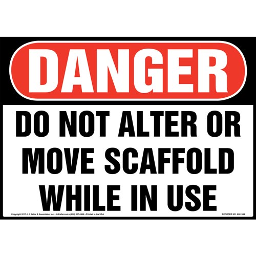 Danger: Do Not Alter Or Move Scaffold While In Use - OSHA Sign (012443)