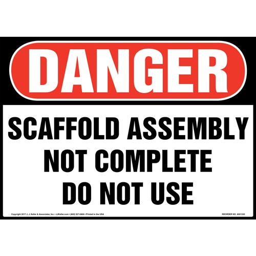 Danger: Scaffold Assembly Not Complete Do Not Use - OSHA Sign (012444)