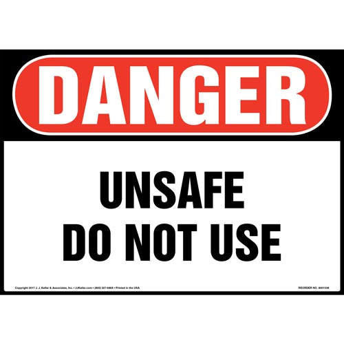 Danger: Unsafe Do Not Use Sign - OSHA (012447)