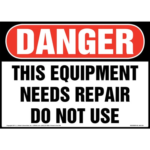 Danger: This Equipment Needs Repairs Do Not Use Sign - OSHA (012448)