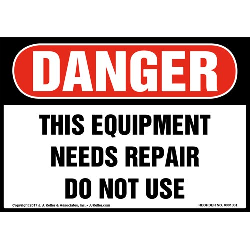 Danger: This Equipment Needs Repairs Do Not Use Label - OSHA (012471)