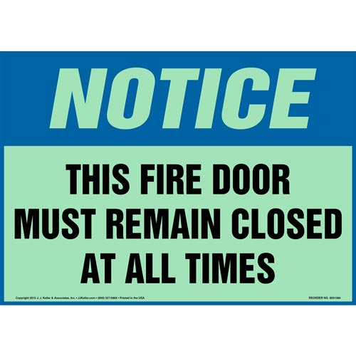 Notice: This Fire Door Must Remain Closed At All Times Sign - OSHA, Glow In The Dark (012551)