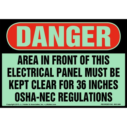 Danger: Area In Front Of Electrical Panel Must Be Kept Clear Sign - OSHA, Glow In The Dark (012650)