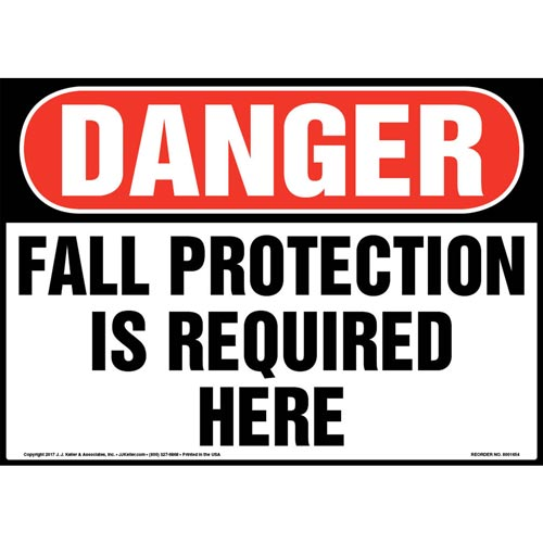 Danger: Fall Protection Is Required Here - OSHA Sign (012949)