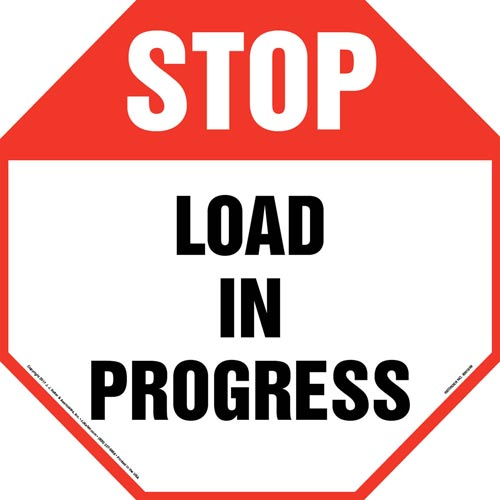 Stop: Load In Progress Sign (012953)