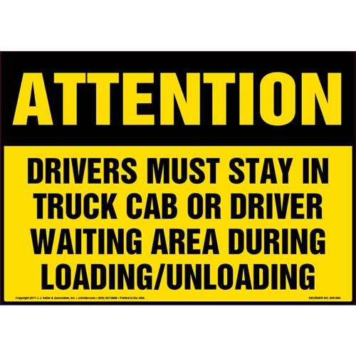 Attention: Drivers Must Stay In Truck Cab Or Driver Waiting Area... Sign - OSHA (012955)