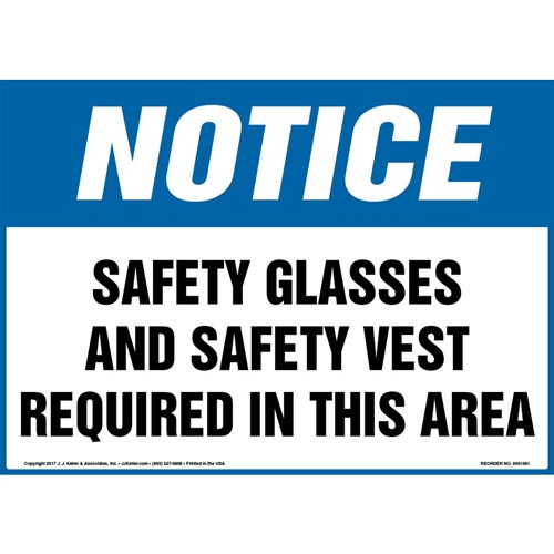 Notice: Safety Glasses And Safety Vest Required In This Area - OSHA Sign (012956)