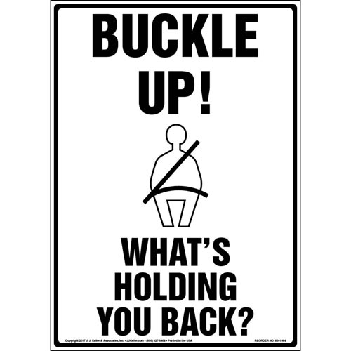 Buckle Up! What's Holding You Back? - Traffic Sign with Graphic (012959)