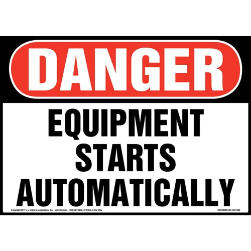 Danger: Equipment Starts Automatically Sign - OSHA (012963)