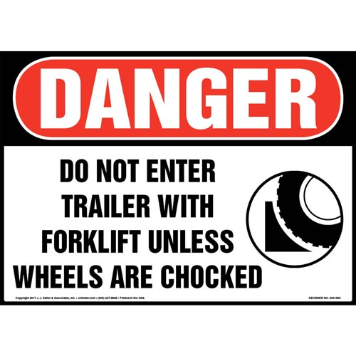 Danger: Do Not Enter Trailer With Forklift Unless Wheels Are Chocked Sign - OSHA (012975)