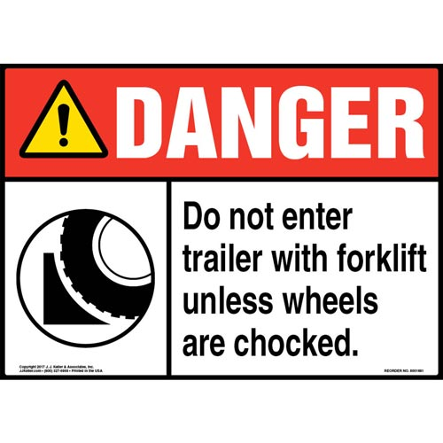 Danger: Do Not Enter Trailer With Forklift Unless Wheels Are Chocked Sign - ANSI (012976)