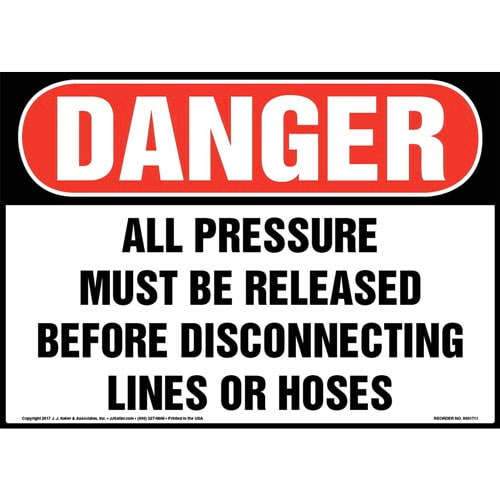 Danger: All Pressure Must Be Released Before Disconnecting Lines Or Hoses Sign - OSHA (013260)