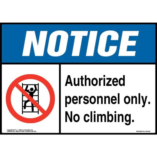 Notice: Authorized Personnel Only No Climbing Sign with Icon - ANSI (013428)