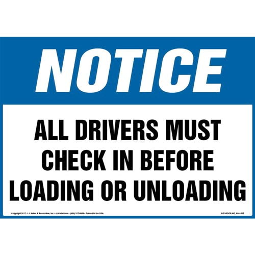 Notice: All Drivers Must Check In Before Loading Or Unloading Sign - OSHA (013431)
