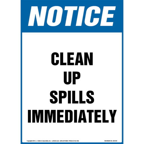 Notice: Clean Up Spills Immediately Sign - OSHA, Portrait (013569)