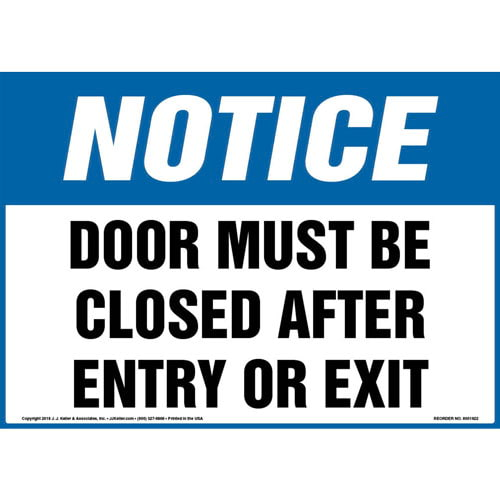 Notice: Door Must Be Closed After Entry Or Exit Sign - OSHA (013589)