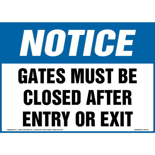 Notice: Gates Must Be Closed After Entry Or Exit Sign - OSHA (013590)