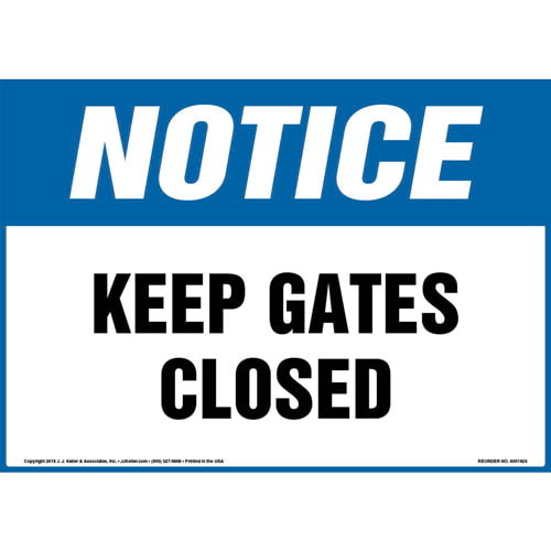 Notice: Keep Gates Closed Sign - OSHA, Landscape (013591)