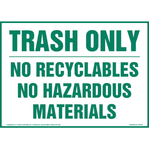 Trash Only: No Recyclables No Hazardous Materials Sign (013597)