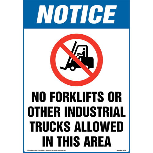 Notice: No Forklifts/Industrial Trucks Allowed In This Area Sign with Icon - OSHA (013605)