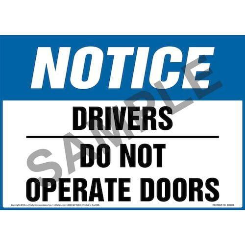 Notice: Drivers, Do Not Operate Doors Sign - OSHA (013970)