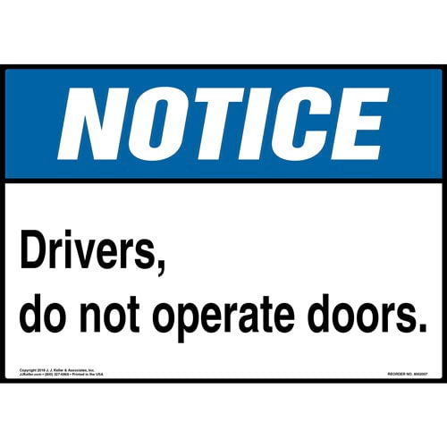 Notice: Drivers, Do Not Operate Doors Sign - ANSI (013971)