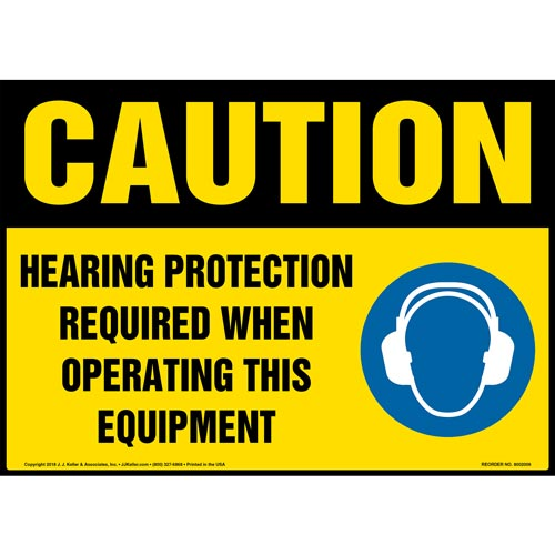 Caution: Hearing Protection Required When Operating This Equipment Sign - OSHA (013973)