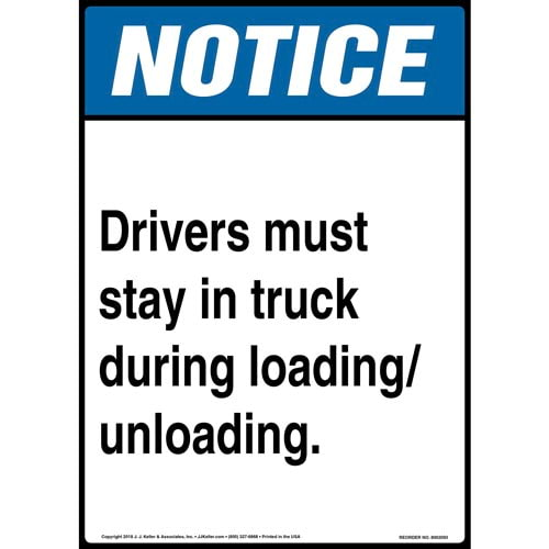 Notice: Drivers Must Stay in Truck During Loading/Unloading Sign - ANSI (014518)