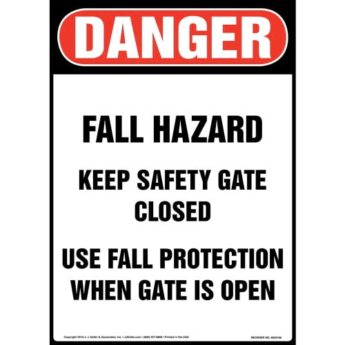 Danger: Fall Hazard, Keep Safety Gate Closed, Use Fall Protection When Gate Is Open Sign - OSHA (014521)