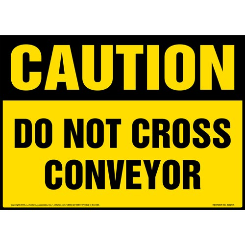 Caution: Do Not Cross Conveyor Sign - OSHA (014530)
