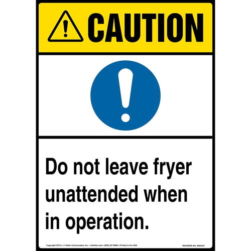 Caution: Do Not Leave Fryer Unattended When In Operation Sign with Icon - ANSI, Long Format (015236)