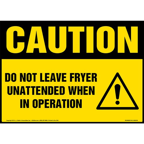 Caution: Do Not Leave Fryer Unattended When In Operation Sign with Icon - OSHA (015237)