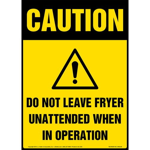 Caution: Do Not Leave Fryer Unattended When In Operation Sign with Icon - OSHA, Long Format (015238)