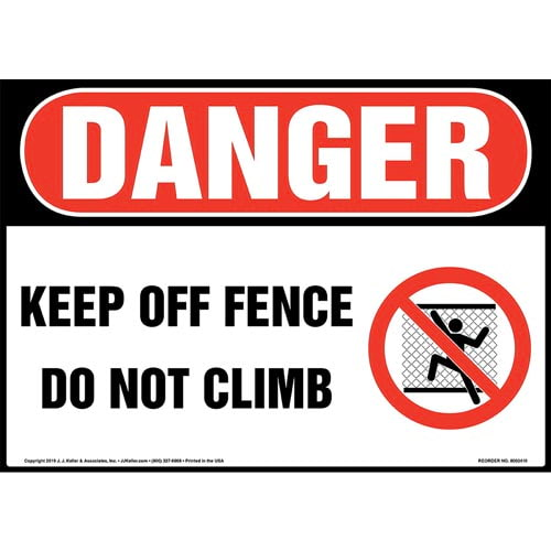 Danger: Keep Off Fence, Do Not Climb Sign with Icon - OSHA (015308)