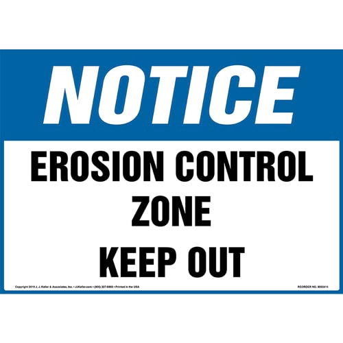 Notice: Erosion Control Zone, Keep Out Sign - OSHA (015312)